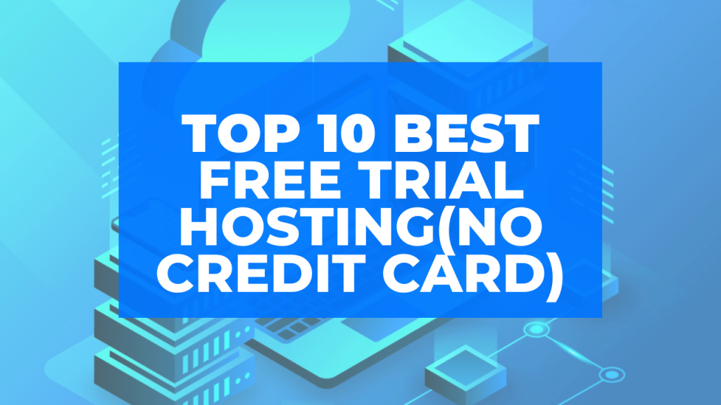 Best Free Trial Hosting Providers